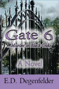 Gate 6...Murder at Black Oaks